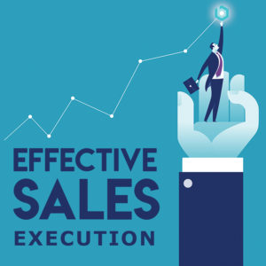 Effective Sales Execution